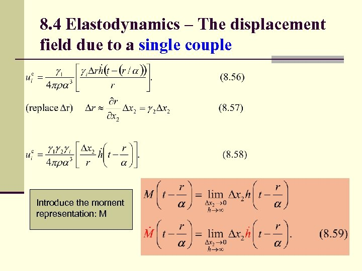 8. 4 Elastodynamics – The displacement field due to a single couple Introduce the