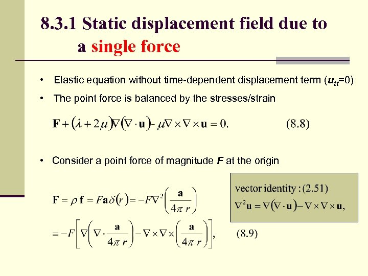 8. 3. 1 Static displacement field due to a single force • Elastic equation
