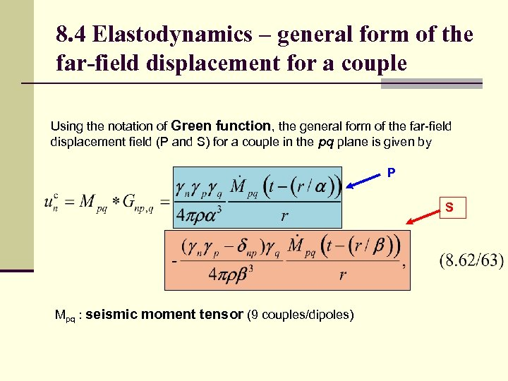 8. 4 Elastodynamics – general form of the far-field displacement for a couple Using