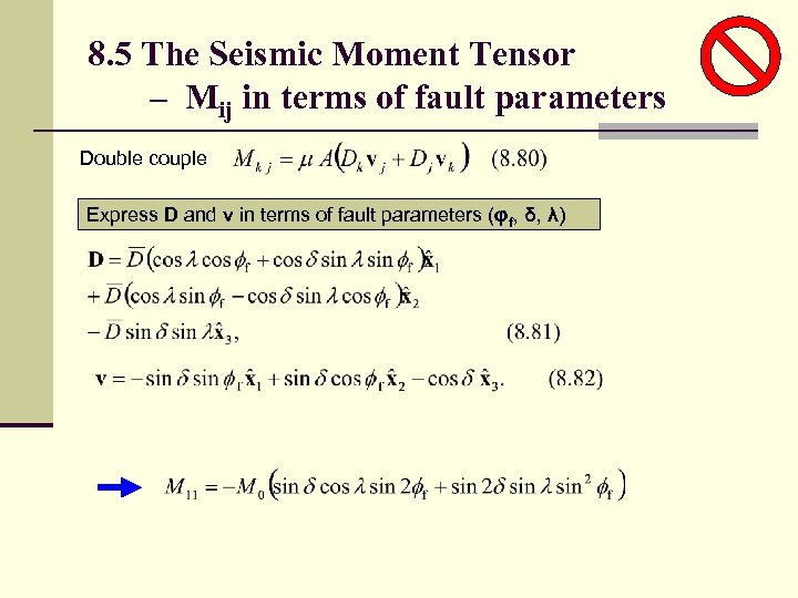 8. 5 The Seismic Moment Tensor – Mij in terms of fault parameters Double