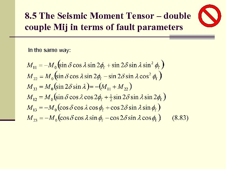 8. 5 The Seismic Moment Tensor – double couple Mij in terms of fault