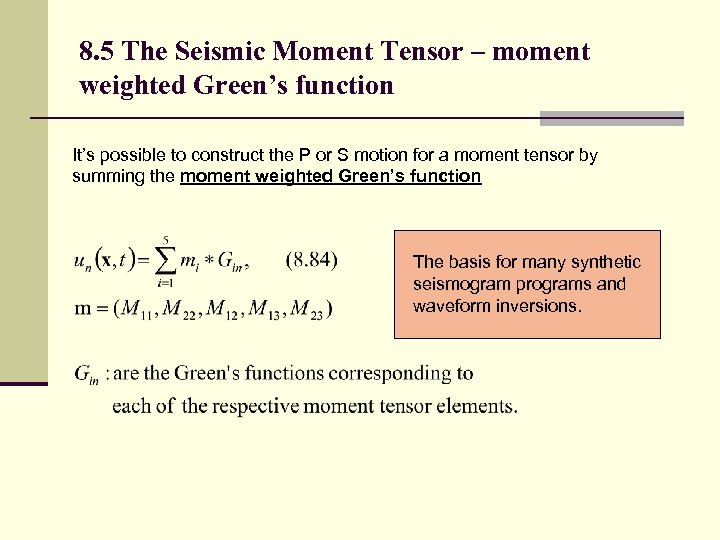 8. 5 The Seismic Moment Tensor – moment weighted Green's function It's possible to