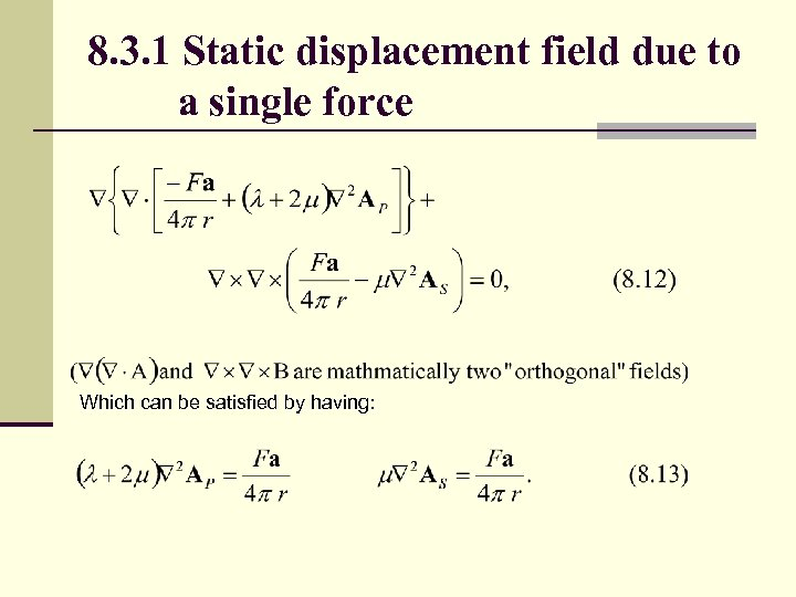 8. 3. 1 Static displacement field due to a single force Which can be