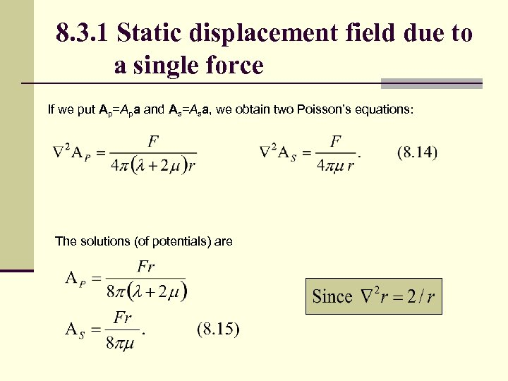 8. 3. 1 Static displacement field due to a single force If we put