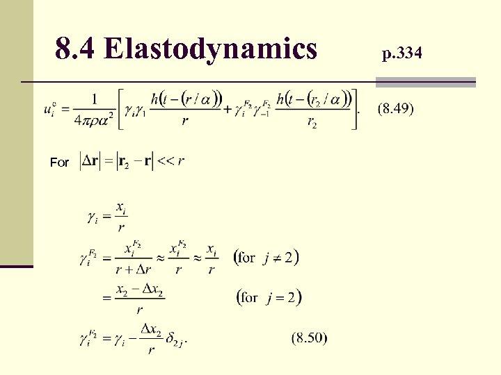 8. 4 Elastodynamics For p. 334