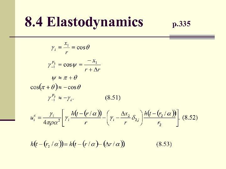 8. 4 Elastodynamics p. 335