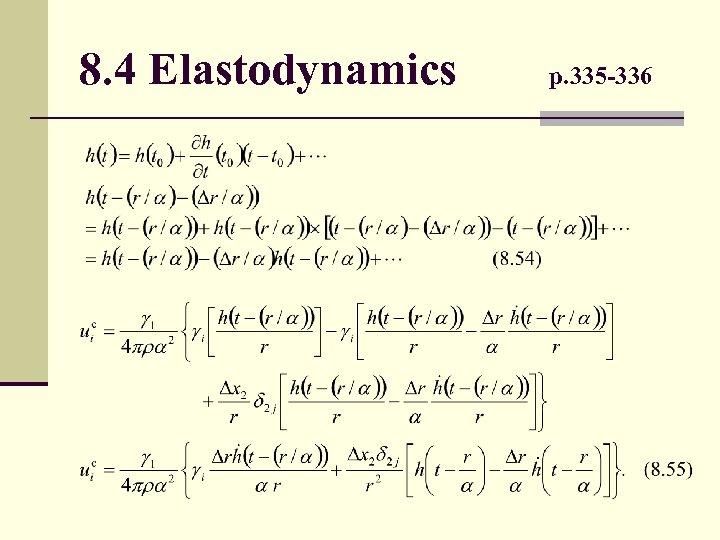 8. 4 Elastodynamics p. 335 -336