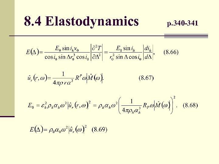 8. 4 Elastodynamics p. 340 -341