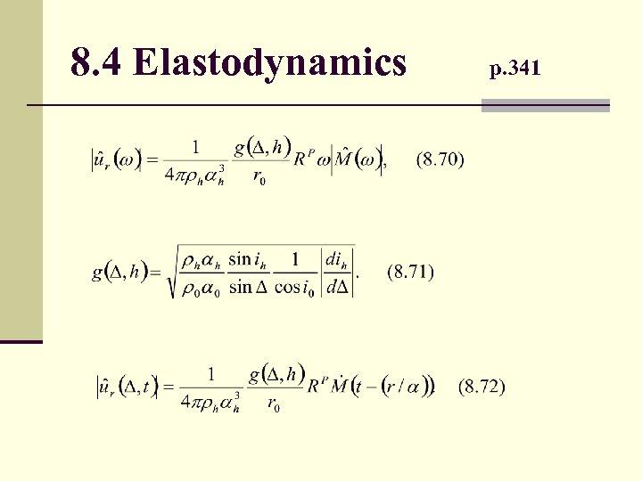 8. 4 Elastodynamics p. 341