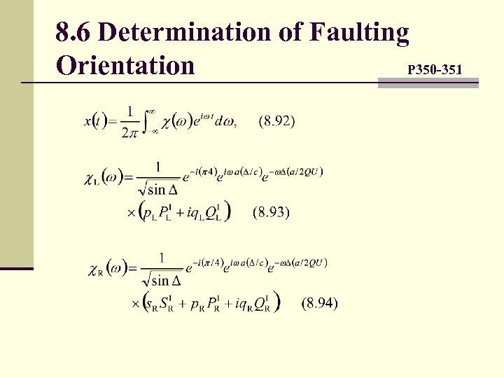 8. 6 Determination of Faulting Orientation P 350 -351