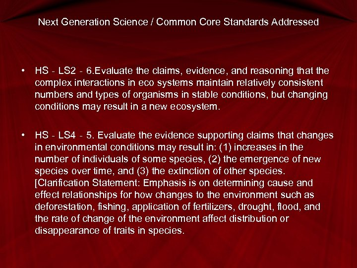 Next Generation Science / Common Core Standards Addressed • HS‐LS 2‐ 6. Evaluate the