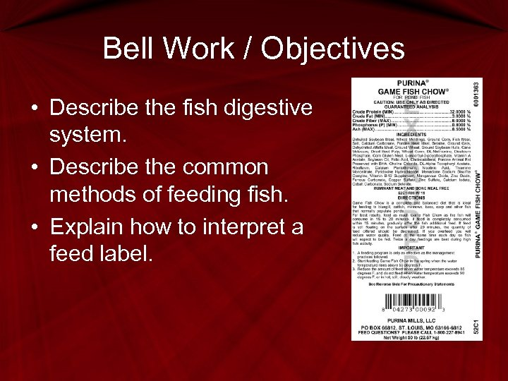 Bell Work / Objectives • Describe the fish digestive system. • Describe the common