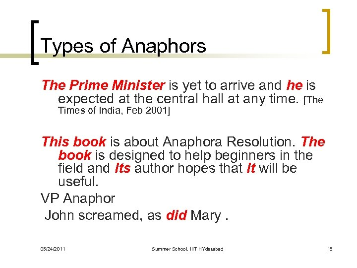 Types of Anaphors The Prime Minister is yet to arrive and he is expected