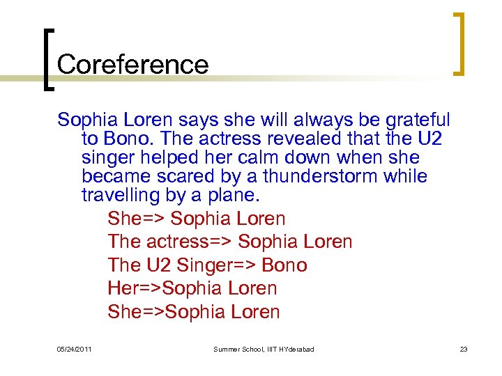 Coreference Sophia Loren says she will always be grateful to Bono. The actress revealed