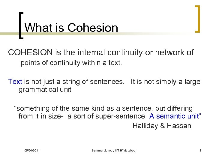 What is Cohesion COHESION is the internal continuity or network of points of continuity
