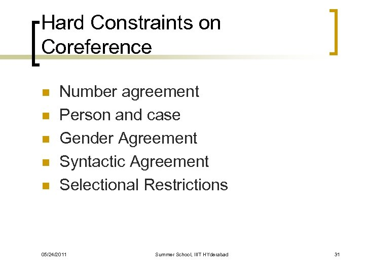 Hard Constraints on Coreference n n n Number agreement Person and case Gender Agreement