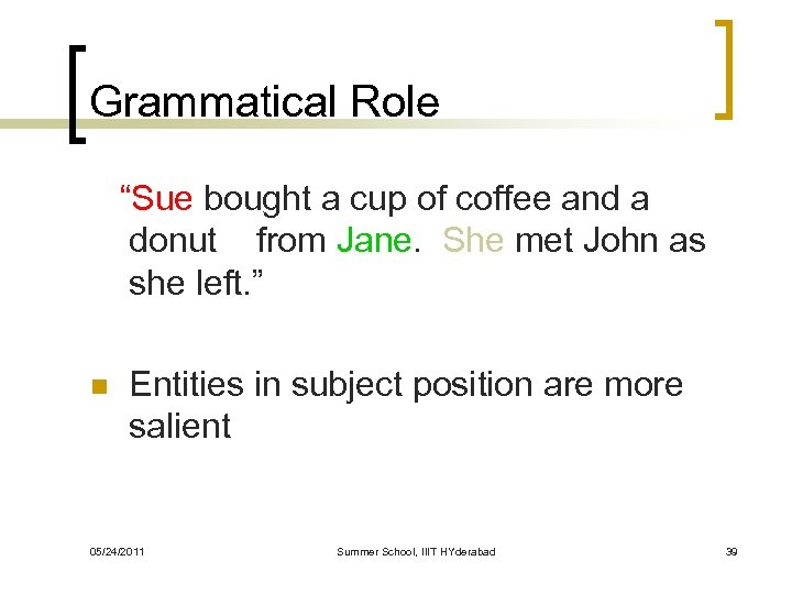 "Grammatical Role ""Sue bought a cup of coffee and a donut from Jane. She"