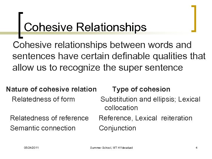 Cohesive Relationships Cohesive relationships between words and sentences have certain definable qualities that allow