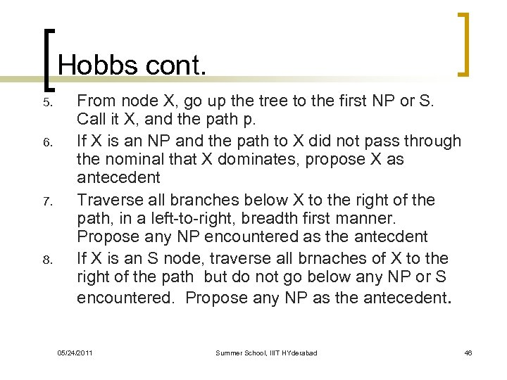 Hobbs cont. 5. 6. 7. 8. From node X, go up the tree to