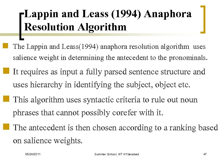 Lappin and Leass (1994) Anaphora Resolution Algorithm n The Lappin and Leass(1994) anaphora resolution