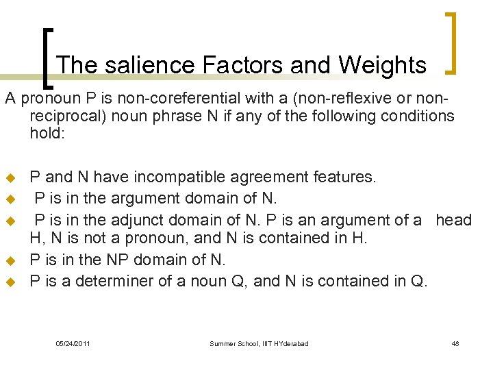 The salience Factors and Weights A pronoun P is non-coreferential with a (non-reflexive or