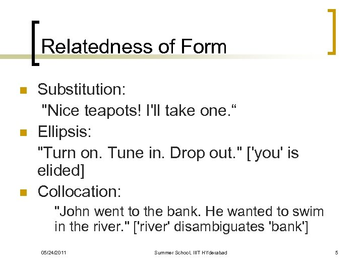 Relatedness of Form n n n Substitution: