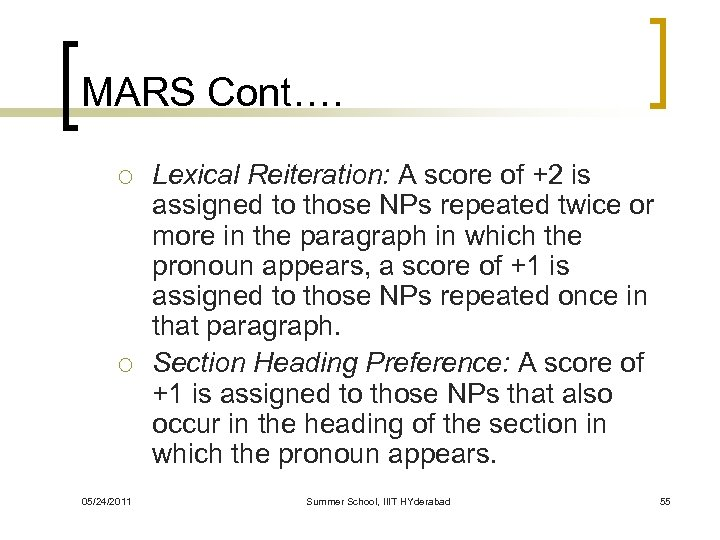 MARS Cont…. ¡ ¡ 05/24/2011 Lexical Reiteration: A score of +2 is assigned to