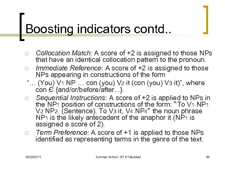 Boosting indicators contd. . Collocation Match: A score of +2 is assigned to those
