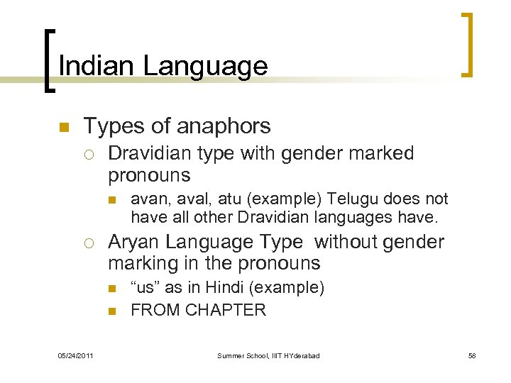 Indian Language n Types of anaphors ¡ Dravidian type with gender marked pronouns n