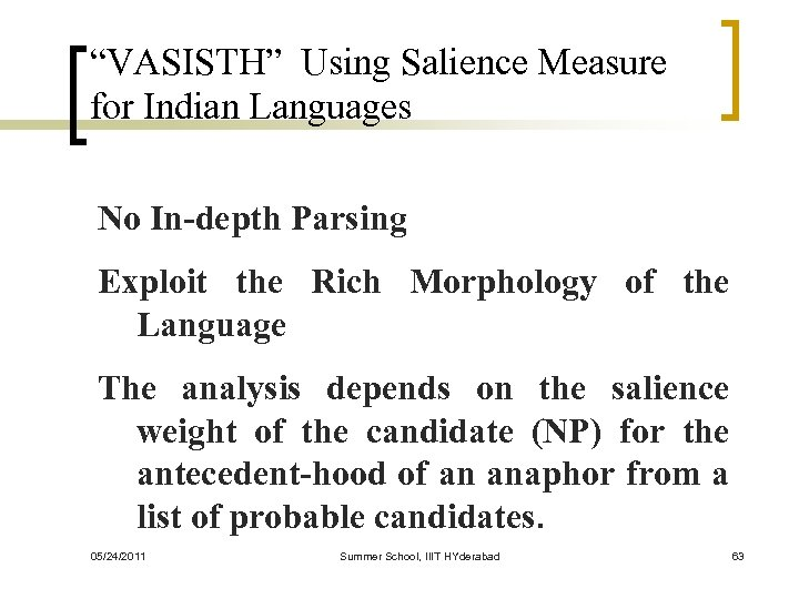 """VASISTH"" Using Salience Measure for Indian Languages No In-depth Parsing Exploit the Rich Morphology"