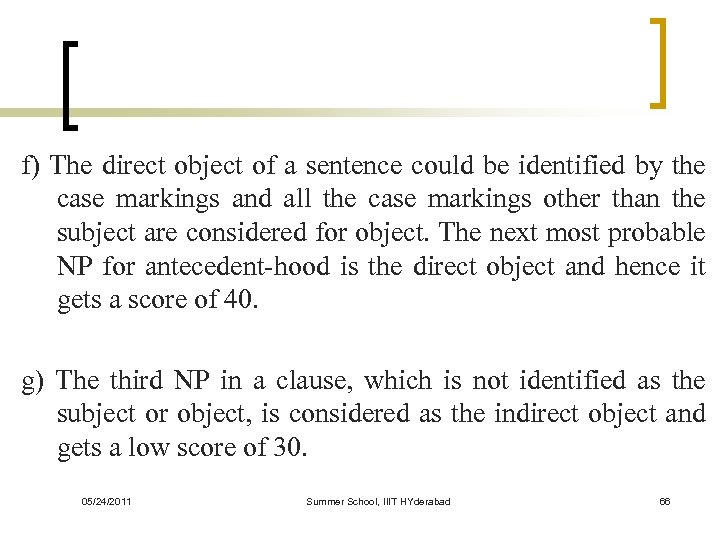 f) The direct object of a sentence could be identified by the case markings