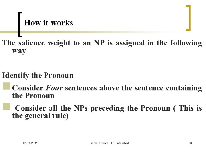 How it works The salience weight to an NP is assigned in the following