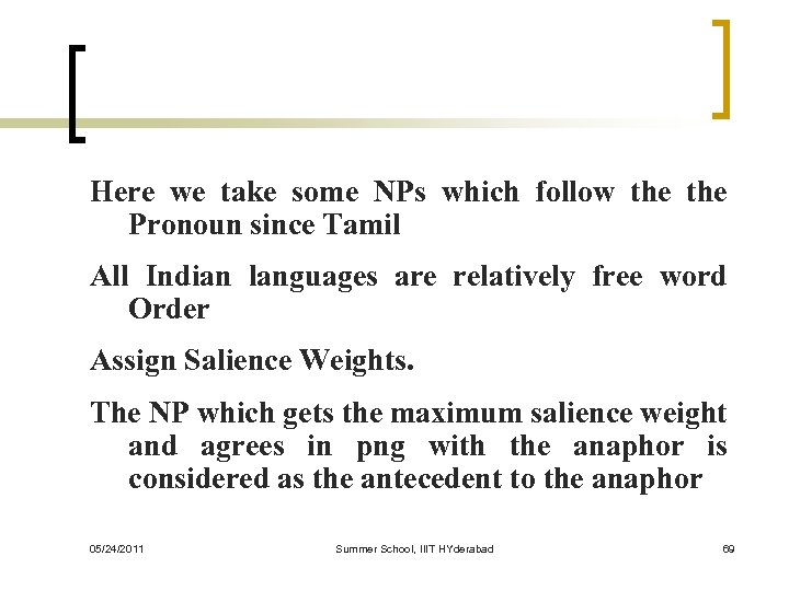 Here we take some NPs which follow the Pronoun since Tamil All Indian languages
