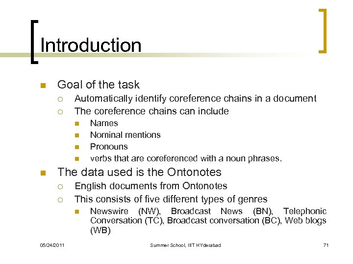 Introduction n Goal of the task ¡ ¡ Automatically identify coreference chains in a
