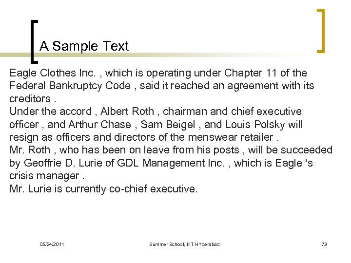 A Sample Text Eagle Clothes Inc. , which is operating under Chapter 11 of