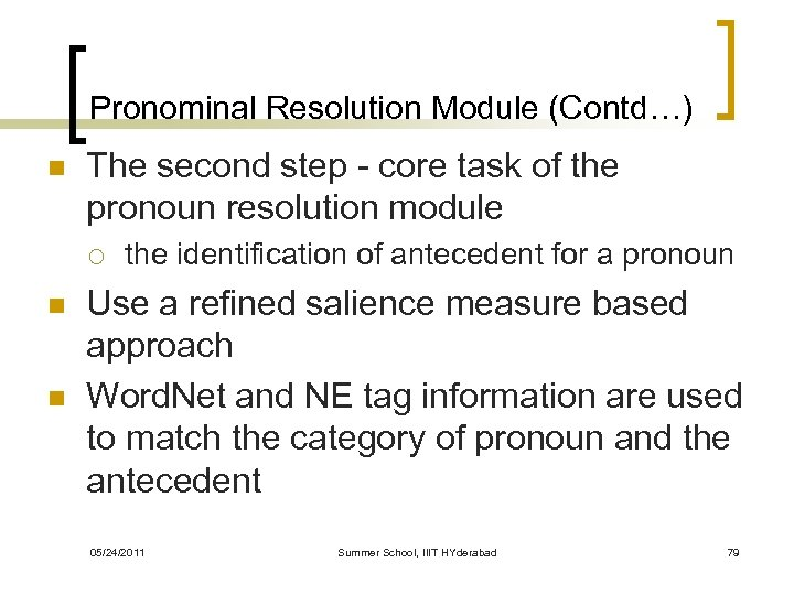 Pronominal Resolution Module (Contd…) n The second step - core task of the pronoun
