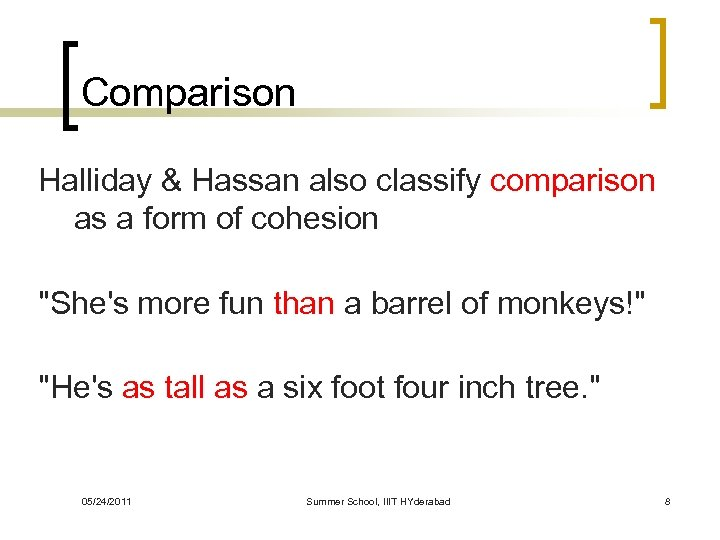 Comparison Halliday & Hassan also classify comparison as a form of cohesion