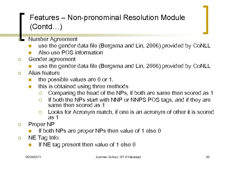 Features – Non-pronominal Resolution Module (Contd…) ¡ ¡ ¡ Number Agreement n use the