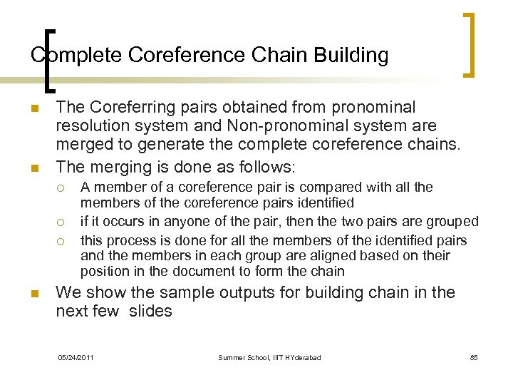 Complete Coreference Chain Building n n The Coreferring pairs obtained from pronominal resolution system