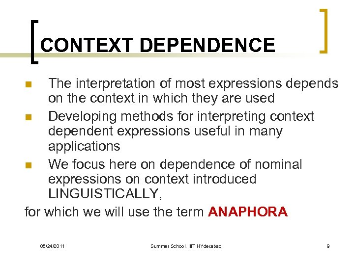 CONTEXT DEPENDENCE The interpretation of most expressions depends on the context in which they