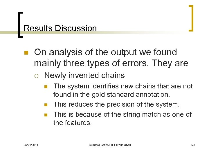 Results Discussion n On analysis of the output we found mainly three types of