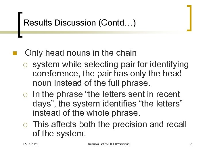 Results Discussion (Contd…) n Only head nouns in the chain ¡ system while selecting