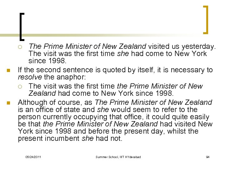 The Prime Minister of New Zealand visited us yesterday. The visit was the first