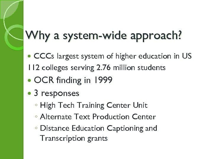 Why a system-wide approach? CCCs largest system of higher education in US 112 colleges