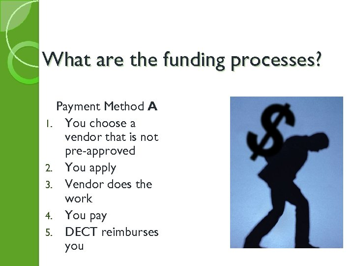 What are the funding processes? Payment Method A 1. You choose a vendor that