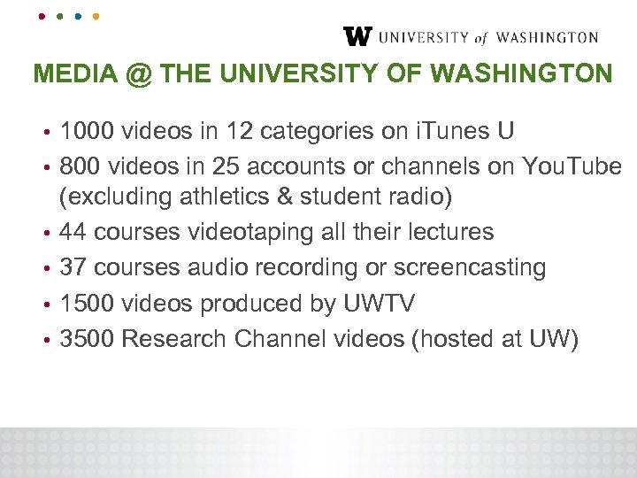MEDIA @ THE UNIVERSITY OF WASHINGTON • • • 1000 videos in 12 categories