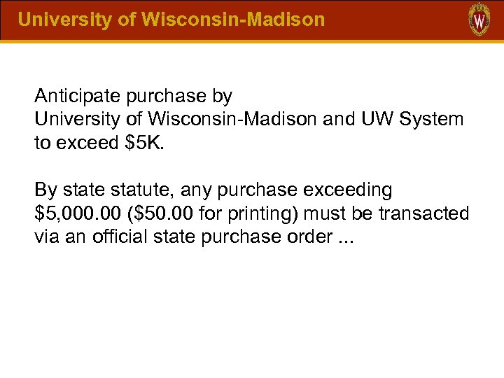 University of Wisconsin-Madison Anticipate purchase by University of Wisconsin-Madison and UW System to exceed