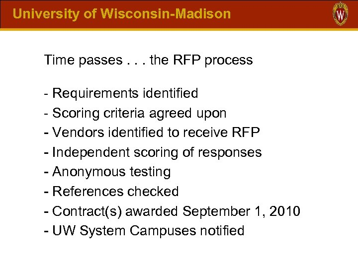 University of Wisconsin-Madison Time passes. . . the RFP process - Requirements identified -