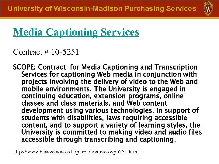 University of Wisconsin-Madison Purchasing Services Media Captioning Services Contract # 10 -5251 SCOPE: Contract