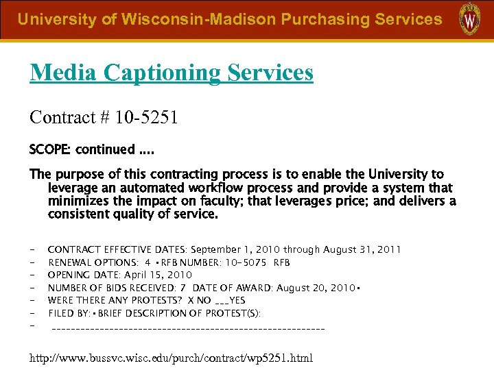 University of Wisconsin-Madison Purchasing Services Media Captioning Services Contract # 10 -5251 SCOPE: continued.